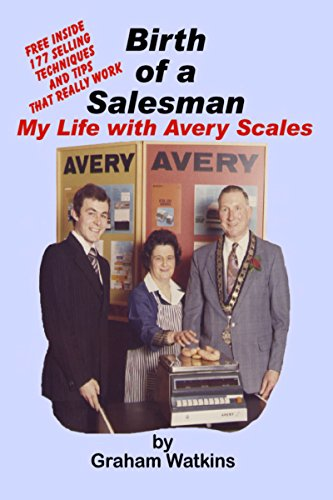 Birth of A Salesman: My life with Avery Scales by Graham Watkins