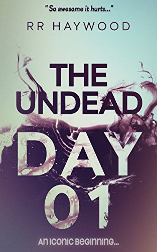 The Undead Day One. (Book One of The Undead Series) by RR Haywood