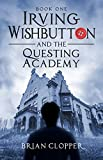 Free eBook - Irving Wishbutton and the Questing Academy
