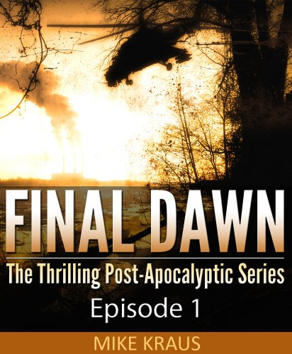 View Final Dawn: Episode 1 (The Thrilling Post-Apocalyptic Series) on Amazon