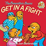 The Berenstain Bears Get in a Fight (First Time Books(R))
