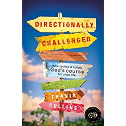 Directionally Challenged: How to Find and Follow God's Course for Your Life