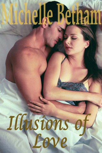 Illusions of Love by Michelle Betham