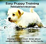 Free Kindle Book : Easy Puppy Training : Practical guide how to raise your puppy