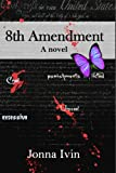 Free Kindle Book : 8th Amendment