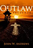 Free Kindle Book : The Outlaw Preacher