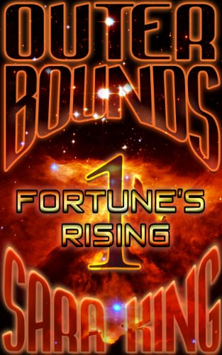 Outer Bounds: Fortune's Rising by Sara King
