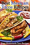 Free Kindle Book : Best Mexican Tacos Recipes - Easy Homemade Taco Recipes