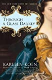 Through a Glass Darkly - Karleen Koen