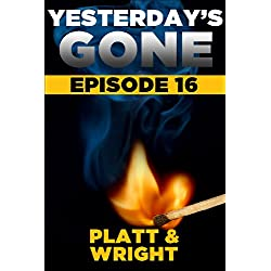 Yesterday's Gone: Episode 16 (the post-apocalyptic serial thriller)