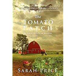 The Tomato Patch (The Amish of Ephrata)