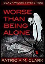 Worse Than Being Alone by Patricia M. Clark