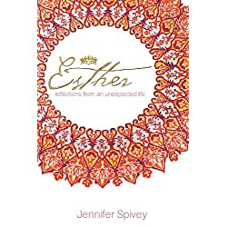Esther: Reflections From An Unexpected Life