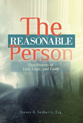 The Reasonable Person: Due Process of Law, Logic, and Faith