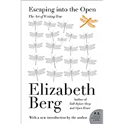 Escaping Into the Open: The Art of Writing True