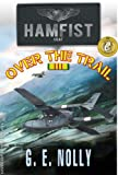 "Free Kindle Book : Hamfist Over The Trail: The Air Combat Adventures of Hamilton ""Hamfist"" Hancock (Hamfist Trilogy Part 1)"