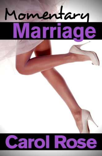Momentary Marriage by Carol Rose