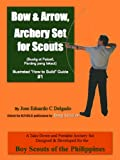 "Free Kindle Book : Bow & Arrow, Archery Set for Scouts (Illustrated ""How to Build"" Guide #1)"