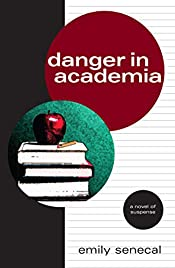 Danger in Academia by Emily Senecal