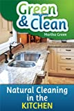 Free Kindle Book : Green and Clean: Natural Cleaning in the Kitchen