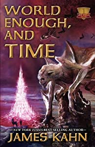 "[UPDATED] eBook Deal: ""World Enough, and Time"" by James Kahn - 99 Cents Through the Weekend"