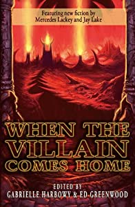BOOK REVIEW: When the Villain Comes Home, Edited by Gabrielle Harbowy and Ed Greenwood