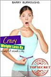 Free Kindle Book : Crazy Weight Loss Rx -- Fast, Permanent Weight Loss...in Only 68 Seconds per Day!