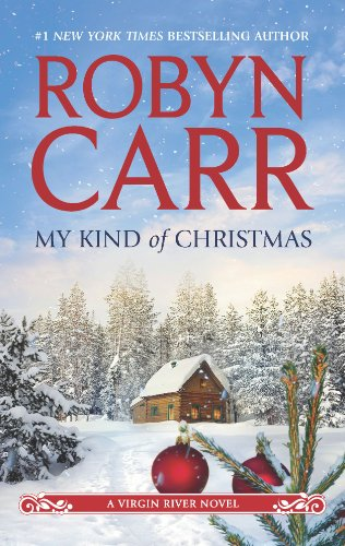 My Kind of Christmas - Robyn Carr - Small town contemporary romance set in Virgin River CA