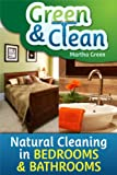 Free Kindle Book : Green and Clean: Natural Cleaning in Bedrooms and Bathrooms