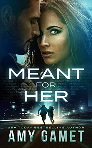 Meant for Her (Love and Danger, #1) by Amy Gamet