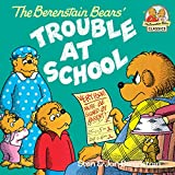 The Berenstain Bears and the Trouble at School (First Time Books(R))