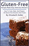 Free Kindle Book : Gluten-Free Recipes Made Easy: Delicious Dessert