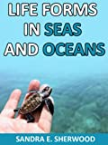 Free Kindle Book : Life Forms In The Sea And Oceans (Kids Fun & Learn Series)