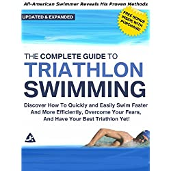 The Complete Guide to Triathlon Swimming And Training