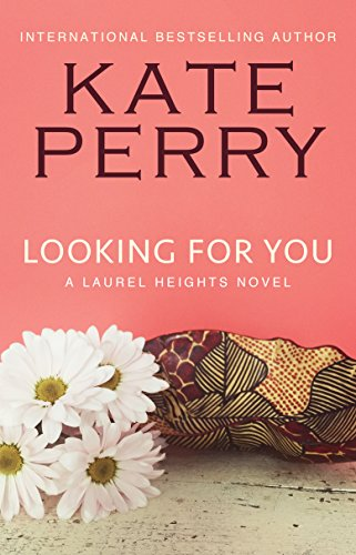 Looking for You (A Laurel Heights Novel) by Kate Perry