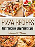 Free Kindle Book : Pizza Recipes: Top 37 Quick and Easy Pizza Recipes (Quick & Easy Baking Recipes Collection)