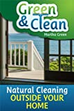 Free Kindle Book : Green and Clean: Natural Cleaning Outside Your Home