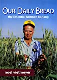Our daily bread : the essential Norman Borlaug