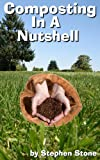 Free Kindle Book : Composting In a Nutshell