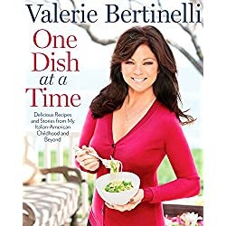 One Dish at a Time: Delicious Recipes and Stories from My Italian-American Childhood and Beyond : A Cookbook