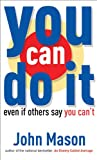 Free Kindle Book : You Can Do It--Even if Others Say You Can