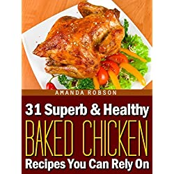 31 Superb & Healthy Baked Chicken Recipes