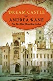 Dream Castle by Andrea Kane