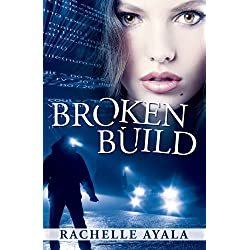Broken Build (Silicon Valley Romantic Suspense)