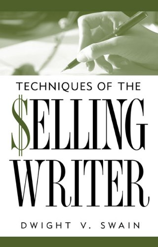 Techniques of the Selling Writer - Kindle edition by Dwight V. Swain. Reference Kindles @ Amazon.com.< -