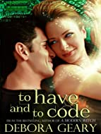 Book Cover: To Have and to Code by Debora Geary