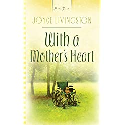 With A Mother's Heart (Truly Yours Digital Editions Book 698)