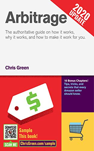 Arbitrage: The authoritative guide on how it works, why it works, and how it can work for you by Chris Green