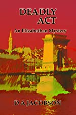 Deadly Act by D. A. Jacobson