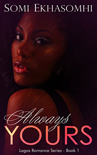 View Always Yours (Lagos Romance Series) on Amazon